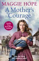 Télécharger le livre :  A Mother's Courage
