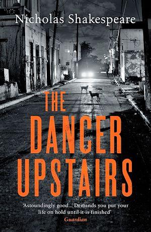 Téléchargez le livre :  The Dancer Upstairs