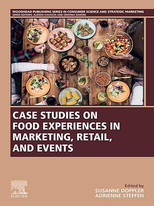 Téléchargez le livre :  Case Studies on Food Experiences in Marketing, Retail, and Events