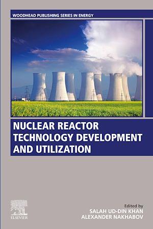 Téléchargez le livre :  Nuclear Reactor Technology Development and Utilization