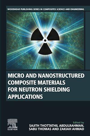 Téléchargez le livre :  Micro and Nanostructured Composite Materials for Neutron Shielding Applications