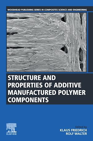 Téléchargez le livre :  Structure and Properties of Additive Manufactured Polymer Components