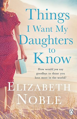 Téléchargez le livre :  Things I Want My Daughters to Know