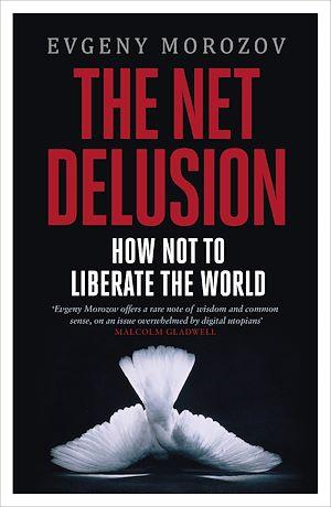 Téléchargez le livre :  The Net Delusion