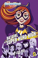 Télécharger le livre :  DC Super Hero Girls: Batgirl at Super Hero High