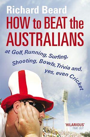 Téléchargez le livre :  How to Beat the Australians