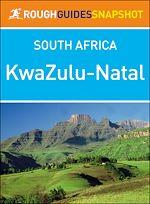 Télécharger le livre :  KwaZulu-Natal (Rough Guides Snapshot South Africa)