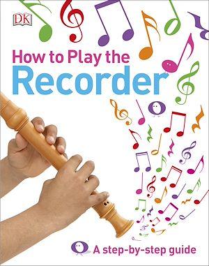 Téléchargez le livre :  How to Play the Recorder