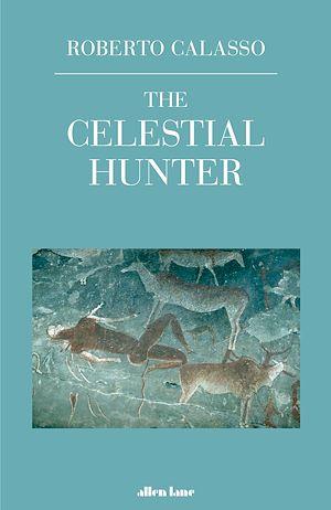 Téléchargez le livre :  The Celestial Hunter