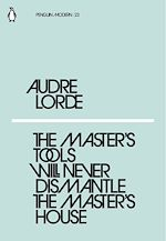 Télécharger le livre :  The Master's Tools Will Never Dismantle the Master's House