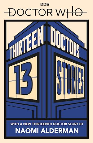 Téléchargez le livre :  Doctor Who: Thirteen Doctors 13 Stories