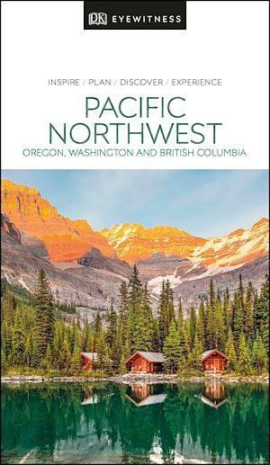 Téléchargez le livre :  DK Eyewitness Pacific Northwest: Oregon, Washington and British Columbia