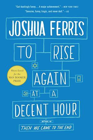 Téléchargez le livre :  To Rise Again at a Decent Hour