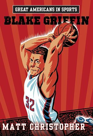 Téléchargez le livre :  Great Americans in Sports:  Blake Griffin
