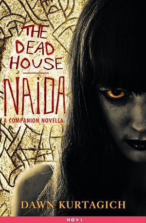 Téléchargez le livre :  The Dead House: Naida