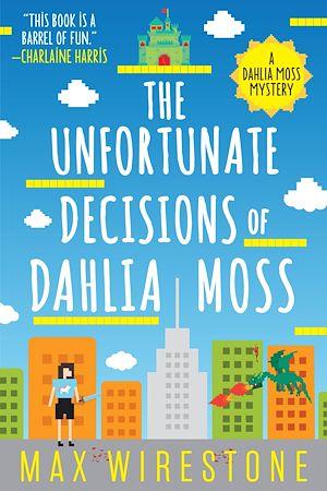 Téléchargez le livre :  The Unfortunate Decisions of Dahlia Moss