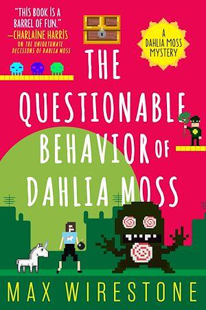 Téléchargez le livre :  The Questionable Behavior of Dahlia Moss