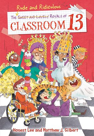 Téléchargez le livre :  The Rude and Ridiculous Royals of Classroom 13
