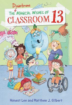 Téléchargez le livre :  The Disastrous Magical Wishes of Classroom 13