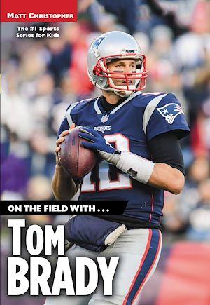 Téléchargez le livre :  On the Field with...Tom Brady
