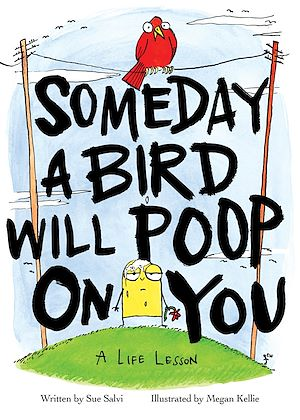 Téléchargez le livre :  Someday a Bird Will Poop on You