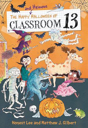 Téléchargez le livre :  The Happy and Heinous Halloween of Classroom 13