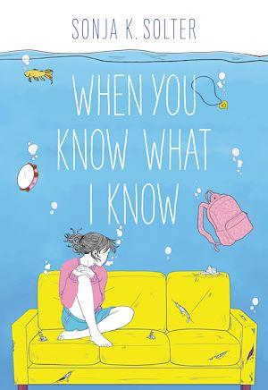 Téléchargez le livre :  When You Know What I Know