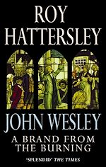 Télécharger le livre :  John Wesley: A Brand From The Burning