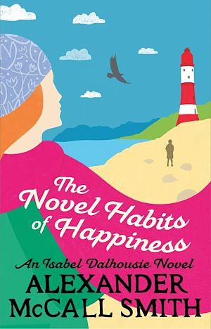 Téléchargez le livre :  The Novel Habits of Happiness