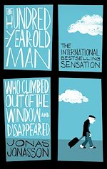 Télécharger le livre :  The Hundred-Year-Old Man Who Climbed Out of the Window and Disappeared