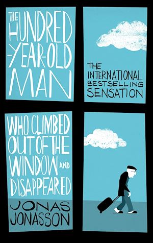 Téléchargez le livre :  The Hundred-Year-Old Man Who Climbed Out of the Window and Disappeared