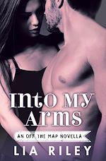 Télécharger le livre :  Into My Arms
