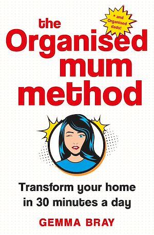 Téléchargez le livre :  The Organised Mum Method