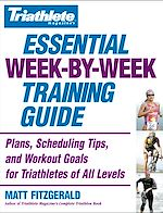 Télécharger le livre :  Triathlete Magazine's Essential Week-by-Week Training Guide