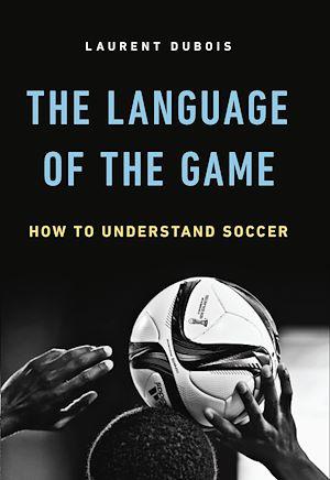 Téléchargez le livre :  The Language of the Game