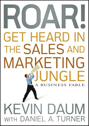 Téléchargez le livre :  Roar! Get Heard in the Sales and Marketing Jungle