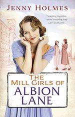 Télécharger le livre :  The Mill Girls of Albion Lane