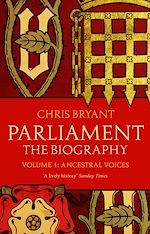 Télécharger le livre :  Parliament: The Biography (Volume I - Ancestral Voices)