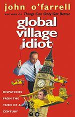 Télécharger le livre :  Global Village Idiot