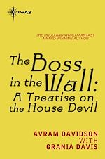 Télécharger le livre :  The Boss in the Wall: A Treatise on the House Devil