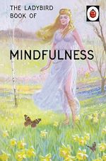 Télécharger le livre :  The Ladybird Book of Mindfulness