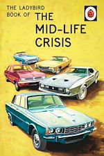 Télécharger le livre :  The Ladybird Book of the Mid-Life Crisis