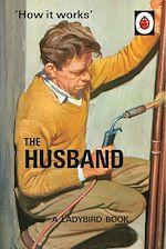 Télécharger le livre :  How it Works: The Husband