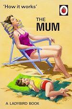 Télécharger le livre :  How It Works: The Mum