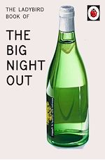Télécharger le livre :  The Ladybird Book of The Big Night Out (Ladybird for Grown-Ups)