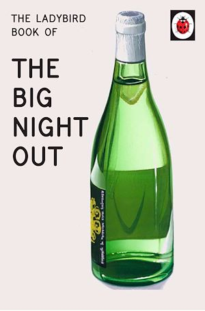 Téléchargez le livre :  The Ladybird Book of The Big Night Out (Ladybird for Grown-Ups)