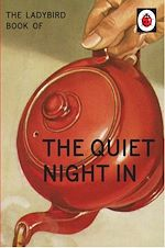 Télécharger le livre :  The Ladybird Book of The Quiet Night In (Ladybird for Grown-Ups)