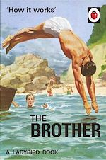 Télécharger le livre :  How it Works: The Brother (Ladybird for Grown-Ups)