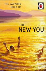 Télécharger le livre :  The Ladybird Book of The New You (Ladybird for Grown-Ups)