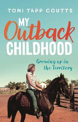 Téléchargez le livre :  My Outback Childhood (younger readers)